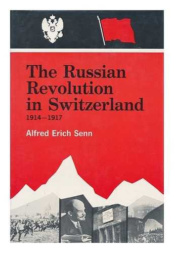 Russian Revolution in Switzerland, 1914-1917.: SENN, ALFRED ERICH
