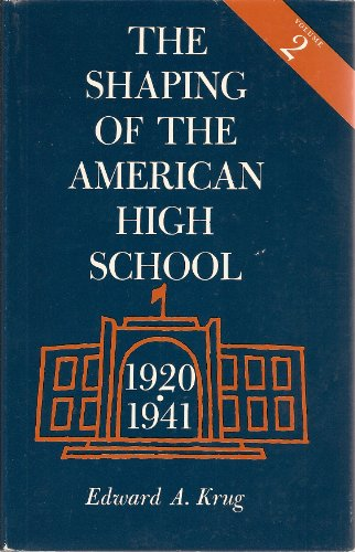 The Shaping of the American High School Volume 2 1920-1941
