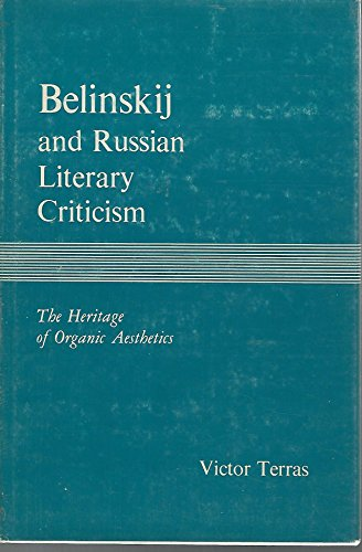 BELINSKIJ and RUSSIAN LITERARY CRITICISM. The Heritage of Organic Aesthetics: TERRAS, Victor