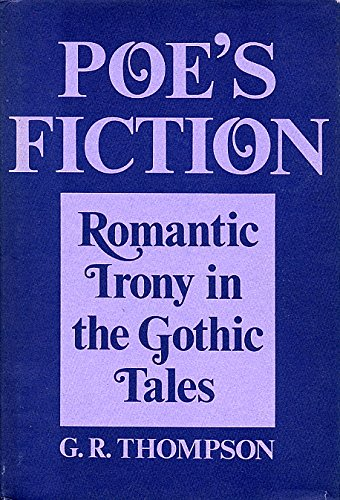9780299063801: Poe's Fiction: Romantic Irony in the Gothic Tales