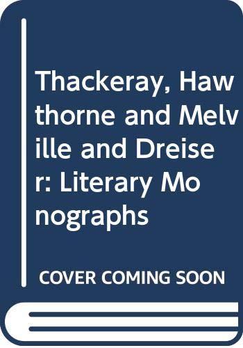 Thackeray, Hawthorne and Melville and Dreiser: Literary: Eric Rothstein, Joseph