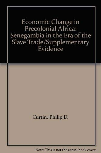 9780299066505: Economic Change in Precolonial Africa: Senegambia in the Era of the Slave Trade/Supplementary Evidence