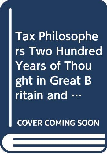 9780299066604: Tax Philosophers Two Hundred Years of Thought in Great Britain and the United States
