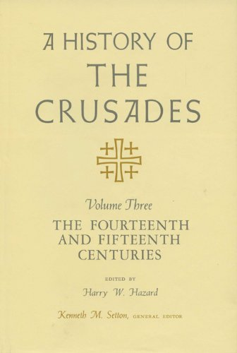 9780299066703: A History of the Crusades, Vol. 3: The Fourteenth and Fifteenth Centuries