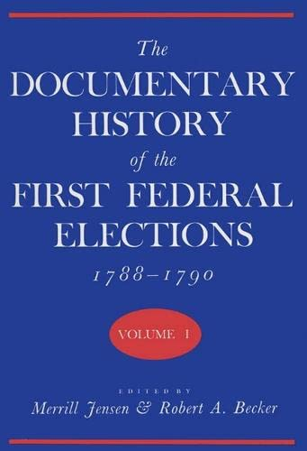 The Documentary History of the First Federal: Jensen, Merrill