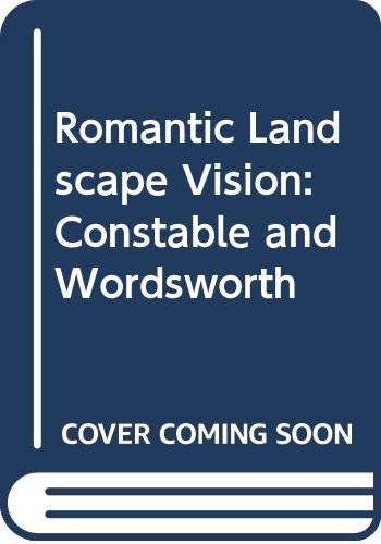 9780299067106: Romantic Landscape Vision: Constable and Wordsworth