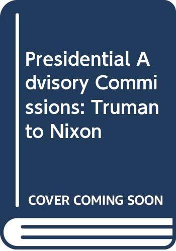 9780299068608: Presidential Advisory Commissions: Truman to Nixon