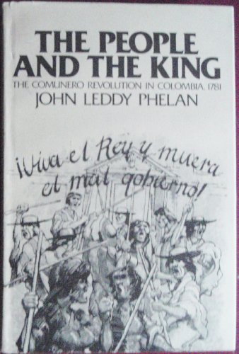 9780299072902: The People and the King: The Comunero Revolution in Colombia, 1781