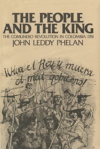 9780299072940: The People and the King: The Comunero Revolution in Colombia, 1781