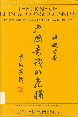 9780299074104: Crisis of Chinese Consciousness: Radical Antitraditionalism in the May Fourth Era