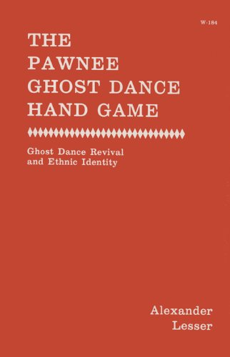 9780299074845: The Pawnee Ghost Dance Hand Game: Ghost Dance Revival and Ethnic Identity