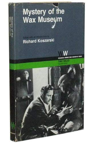 Mystery of the Wax Museum: Koszarski, Richard