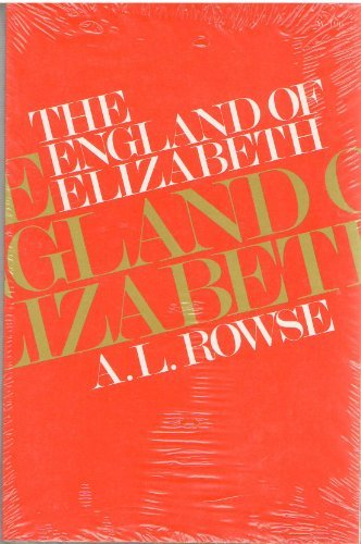 The England of Elizabeth: A. L. Rowse