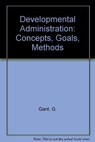 9780299079802: Development Administration: Concepts, Goals, Methods
