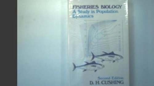 Fisheries Biology: Cushing, David H.