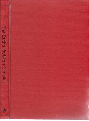 The Earth's Problem Climates (2nd Edition): Trewartha, Glenn Thomas