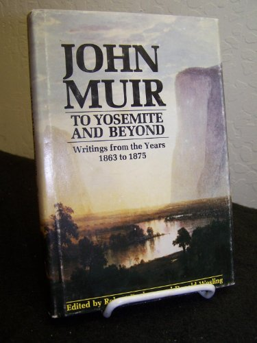 9780299082703: John Muir to Yosemite and Beyond: Writings from the Years 1863 to 1875