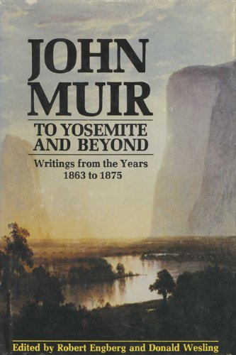 9780299082741: John Muir-To Yosemite and Beyond: Writings from the Years 1863 to 1875