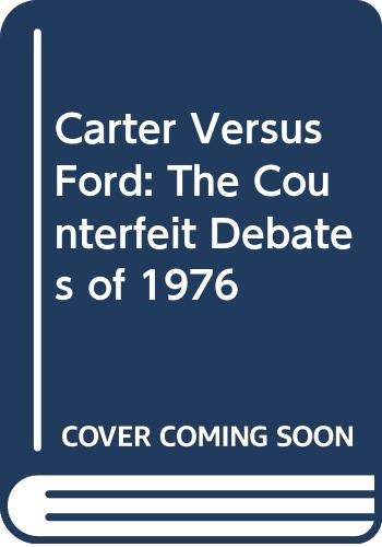 9780299082802: Carter Versus Ford: The Counterfeit Debates of 1976