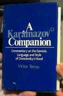 Karamazov Companion: Commentary on the Genesis, Language, and Style of Dostoevsky's Novel: ...
