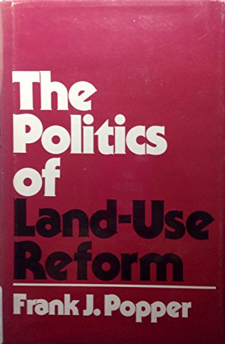 The Politics of Land-Use Reform: Popper, Frank