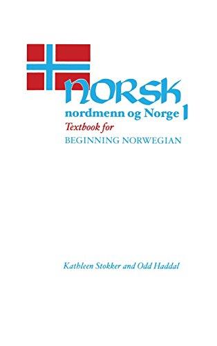 Norsk, nordmenn og Norge 1: Textbook for Beginning Norwegian: Kathleen Stokker; Haddal Odd