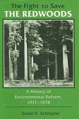 9780299088545: The Fight to Save the Redwoods: A History of the Environmental Reform, 1917-1978