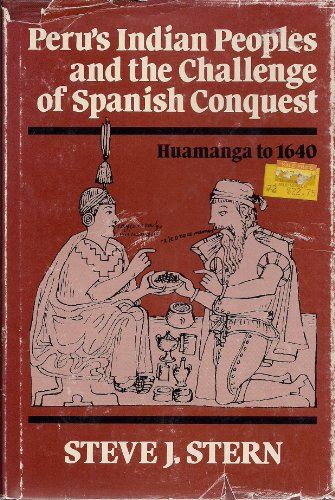 9780299089009: Peru's Indian Peoples and the Challenge of Spanish Conquest: Huamanga to 1640