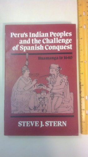 9780299089047: Peru's Indian Peoples and the Challenge of Spanish Conquest: Huamanga to 1640