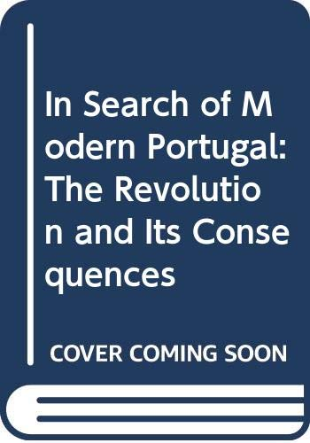 In Search of Modern Portugal: The Revolution: Graham, Lawrence S.,