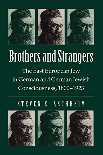 9780299091149: Brothers and Strangers: The East European Jew in German and German Jewish Consciousness, 1800-1923