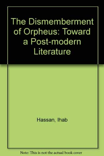 9780299091200: The Dismemberment of Orpheus: Toward a Postmodern Literature