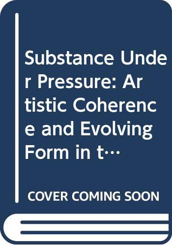 9780299092306: Substance Under Pressure: Artistic Coherence and Evolving Form in the Novels of Doris Lessing