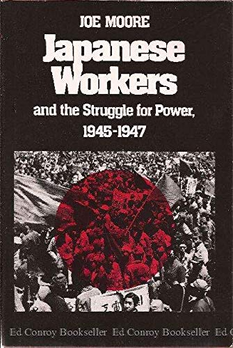 9780299093204: Japanese Workers and the Struggle for Power, 1945-1947
