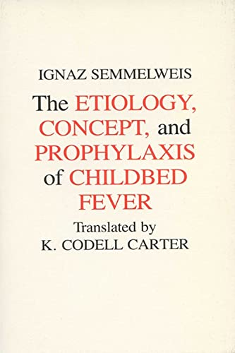 Etiology, Concept and Prophylaxis of Childbed Fever: Ignaz Semmelweis