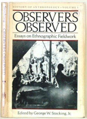 9780299094508: Observers Observed: Essays on Ethnographic Fieldwork : History of Anthropology: 1
