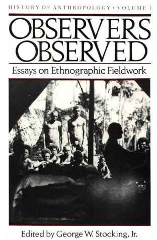9780299094546: Observers Observed: Essays on Ethnographic Fieldwork (History of Anthropology)
