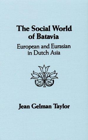 9780299094706: Social World of Batavia: European and Eurasian in Dutch Asia
