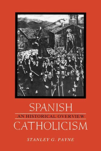 9780299098049: Spanish Catholicism: An Historical Overview