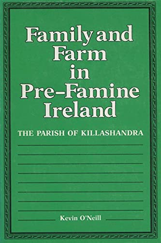 9780299098445: Family and Farm in Pre-Famine Ireland: The Parish of Killashandra