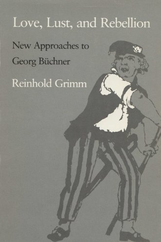 Love, Lust, and Rebellion: New Approaches to: Grimm, Reinhold