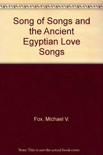 9780299100902: The Song of Songs and the Ancient Egyptian Love Songs