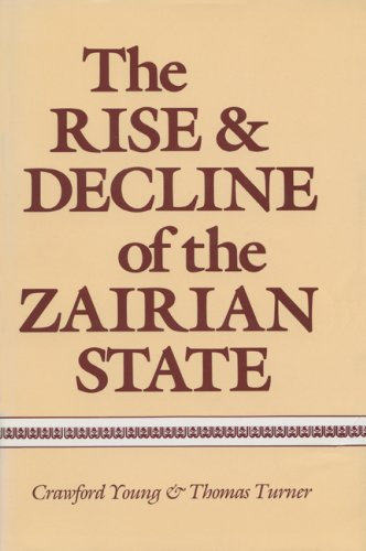 9780299101107: The Rise and Decline of the Zairian State