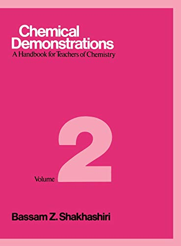 Chemical Demonstrations : A Handbook for Teachers: Shakhashiri, Bassam Z.