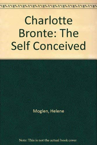 9780299101404: Charlotte Bronte: The Self Conceived