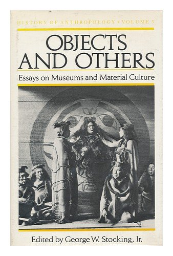 9780299103200: Objects and Others: Essays on Museums and Material Culture (History of Anthropology)