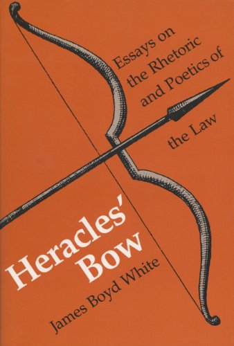 9780299104108: HERACLES' BOW: Essays on the Rhetoric and Poetics of the Law