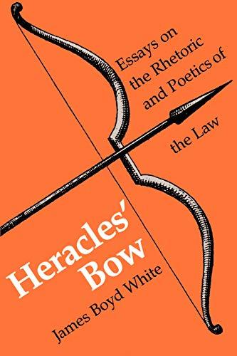 9780299104146: Heracles' Bow: Essays On The Rhetoric & Poetics Of The Law (Rhetoric of the Human Sciences)
