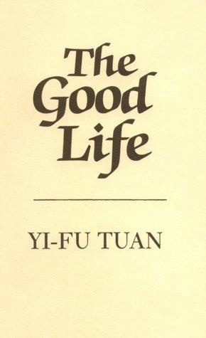 The Good Life: Yi-Fu Tuan