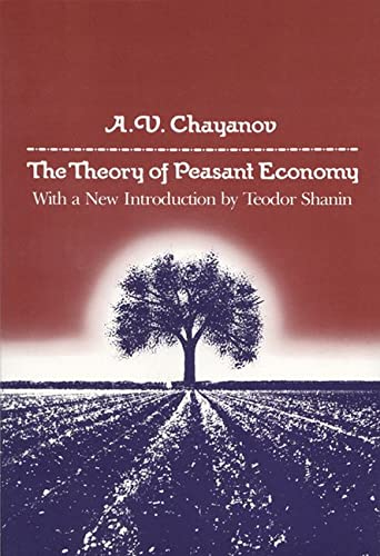 The Theory of Peasant Economy Format: Trade Paper: A. V. Chayanov